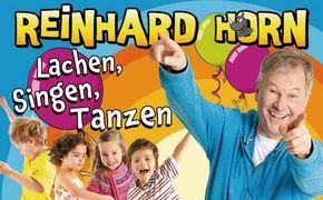 Reinhard Horn, Lachen, Singen, Tanzen - Jetzt auf Tour