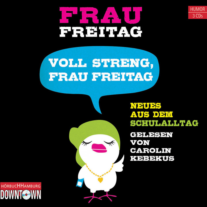 Frau Freitag: Voll streng, Frau Freitag: Kebekus,Carolin