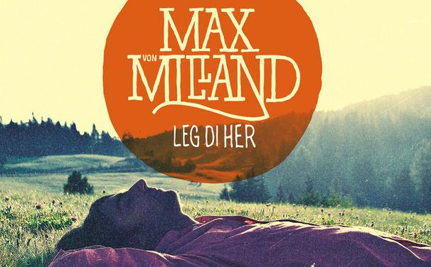 Max von Milland, Die Single Leg di her ist ab sofort überall erhältlich!