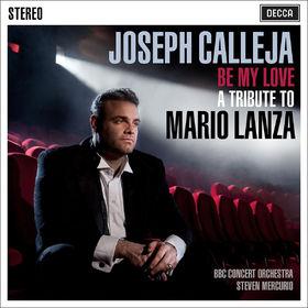Joseph Calleja, Be My Love. A Tribute To Mario Lanza, 00028947835318