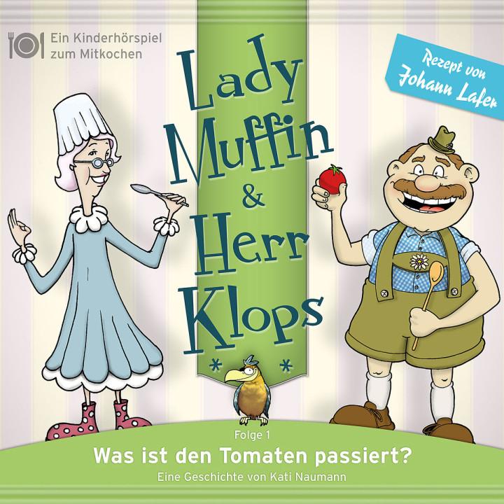01: Was ist den Tomaten passiert?: Lady Muffin & Herr Klops