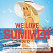 Various Artists, We Love Summer 2012, 00600753393970