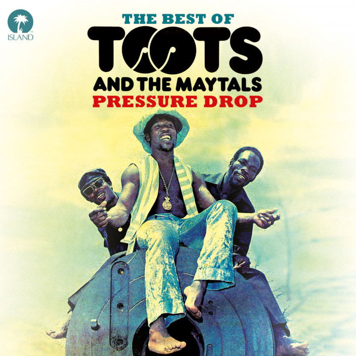 Pressure Drop - The Best Of Toots & The Maytals: Toots & Maytals,The