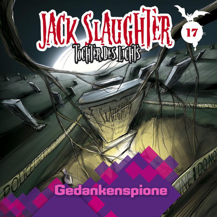 17: Gedankenspione: Jack Slaughter - Tochter des Lichts
