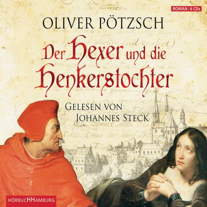 Oliver Pötzsch: Der Hexer und die Henkerstochter: Steck,Johannes