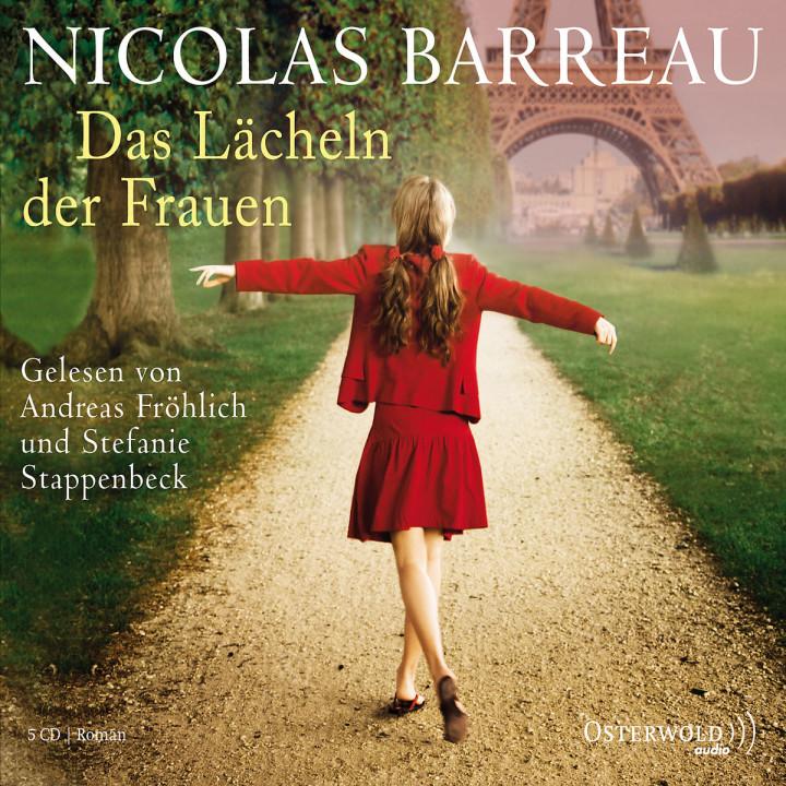 Nicolas Barreau: Das Lächeln der Frauen: Fröhlich,Andreas/Stappenbeck,Stefanie