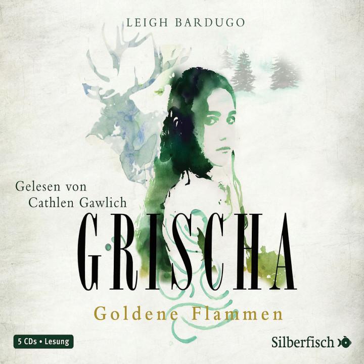 Leigh Bardugo: Grischa - Goldene Flammen: Gawlich,Cathlen