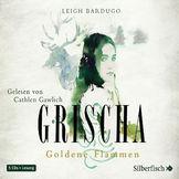 Leigh Bardugo, Grischa - Goldene Flammen: Gawlich,Cathlen, 09783867421331