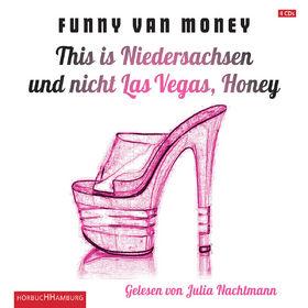 Funny van Money, This is Niedersachsen und nicht Las Vegas, Honey, 09783899033922