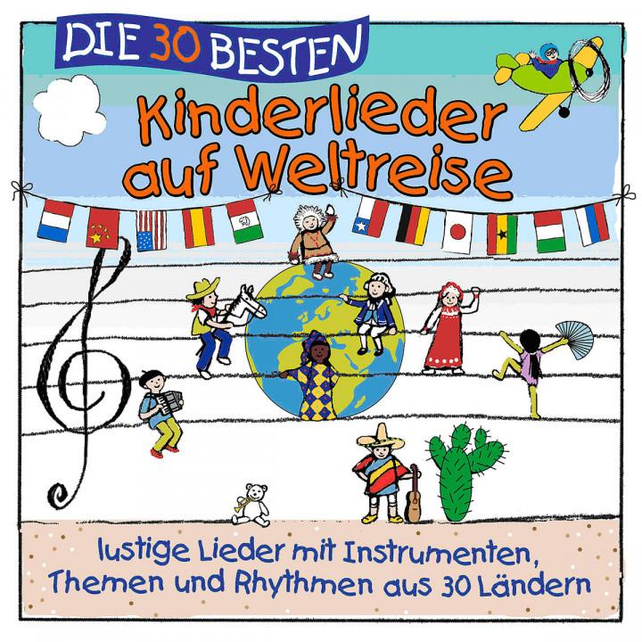 Die 30 besten Kinderlieder auf Weltreise: Simone Sommerland,Karsten Glück & Die Kita-Frösche