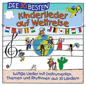 Die 30 besten..., Die 30 besten Kinderlieder auf Weltreise, 04260167470450