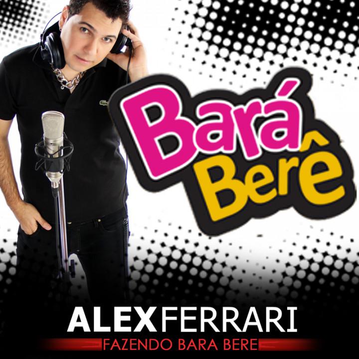 Alex Ferrari - Bara Bara Berê Berê