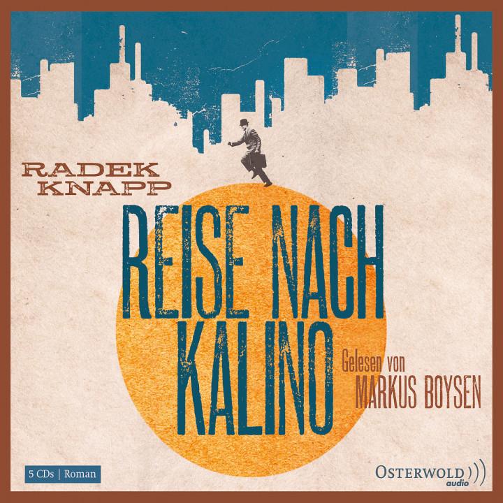 Radek Knapp: Reise nach Kalino: Boysen,Markus