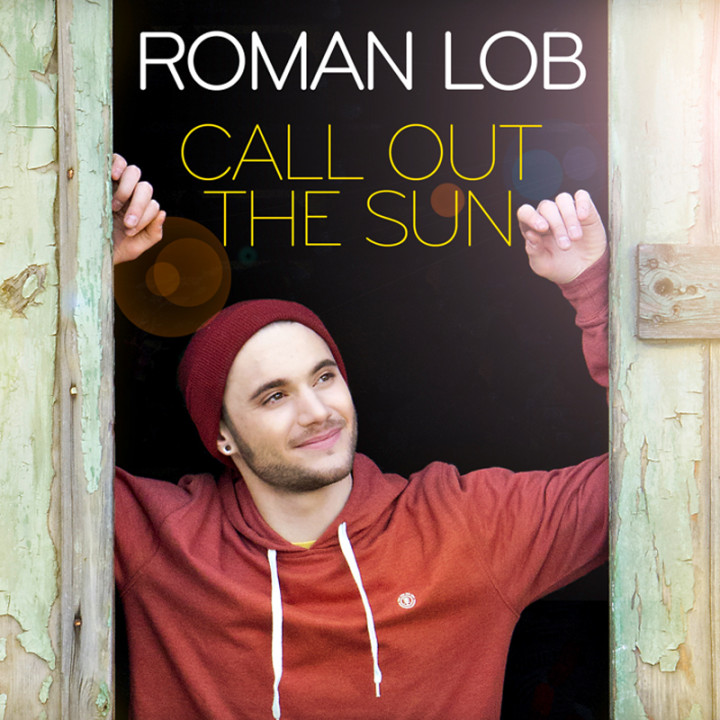 Roman Lob - Call Out The Sun