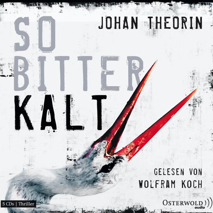 Johan Theorin: So bitterkalt: Koch,Wolfram/ Löw,Hans