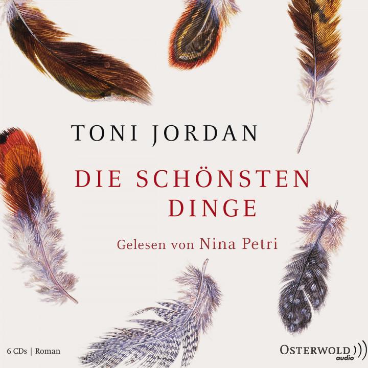 Toni Jordan: Die schönsten Dinge: Petri,Nina