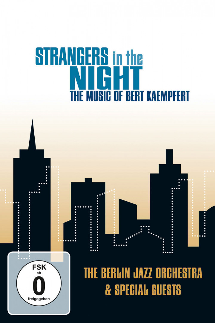 Strangers In Night - The Music Of Bert Kaempfert: The Berlin Jazz Orchestra & Special Guests