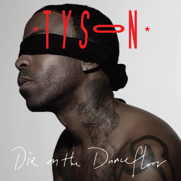 Tyson Die On The Dancefloor
