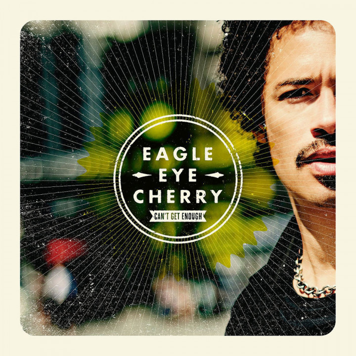 Can't Get Enough: Eagle-Eye Cherry