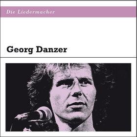 Die Liedermacher, Die Liedermacher: Georg Danzer: Danzer,Georg, 00600753399699