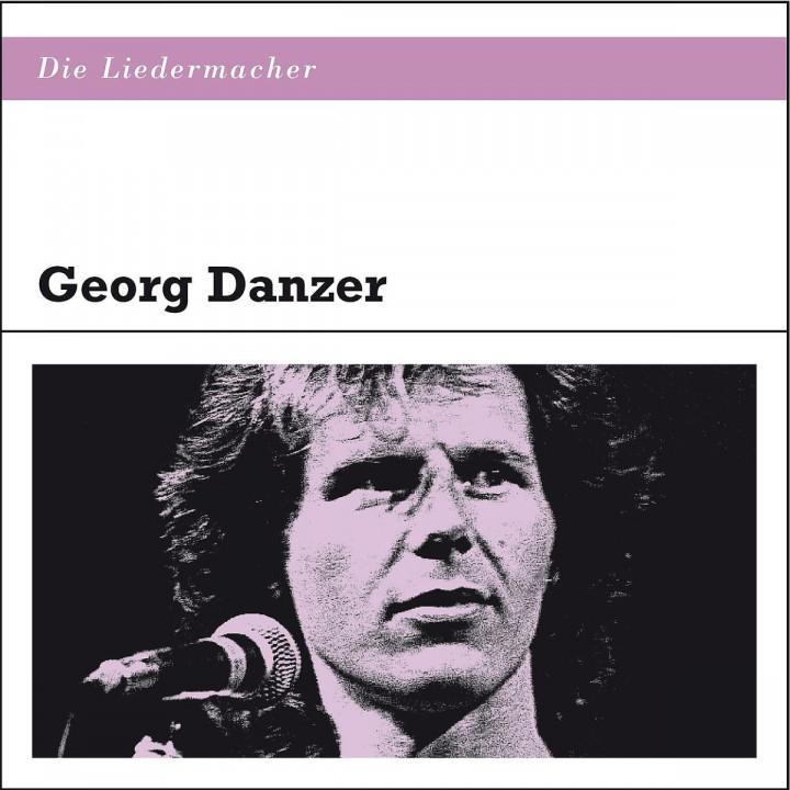 Die Liedermacher: Georg Danzer: Danzer,Georg