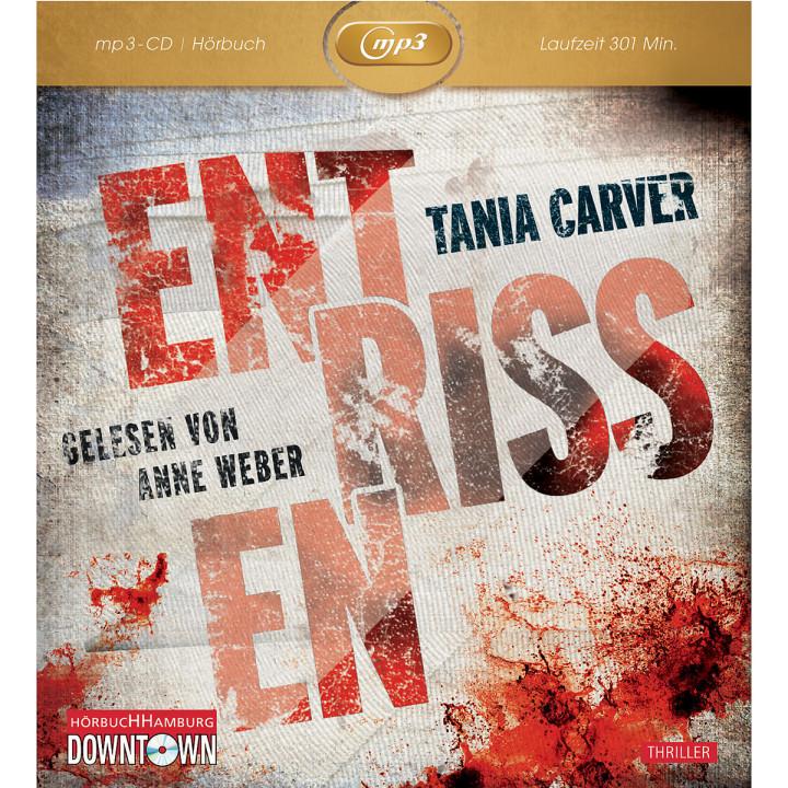 Tania Carver: Entrissen (mp3): Weber,Anne