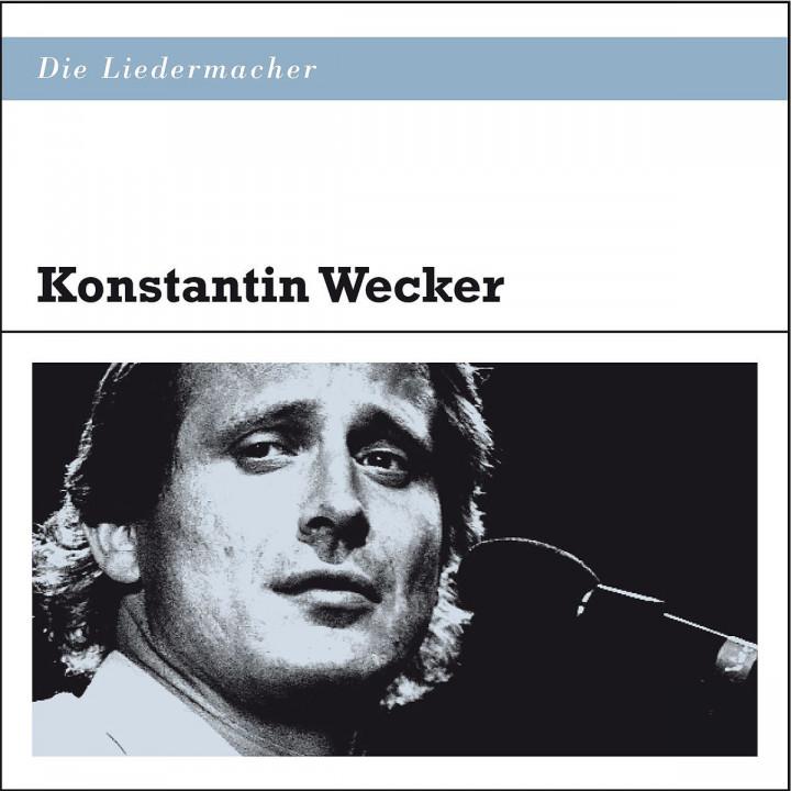 Die Liedermacher: Konstantin Wecker: Wecker,Konstantin