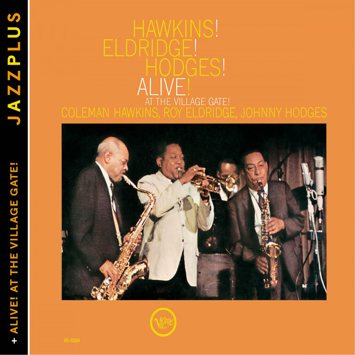 Hawkins! Eldridge! Hodges! Alive! /+: Hawkins,Coleman/Eldridge,Roy/Hodges,Johnny