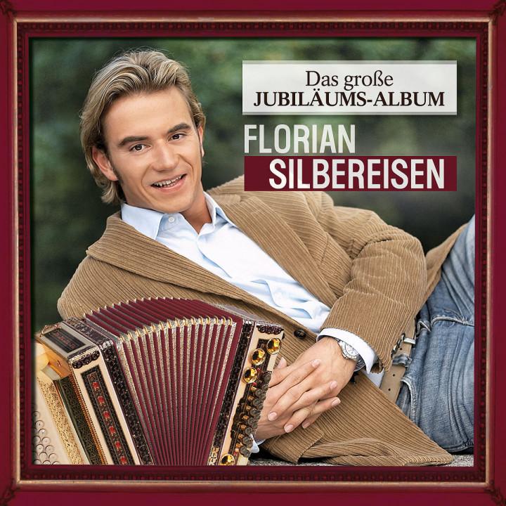 Das große Jubiläums-Album: Silbereisen, Florian