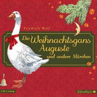 Friedrich Wolf, Die Weihnachtsgans Auguste und andere Märchen