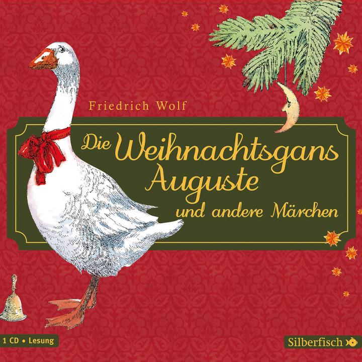 F. Wolf: Die Weihnachtsgans Auguste u.a. Märchen: Kaminski,Stefan/ Kreye,Walter u.a.