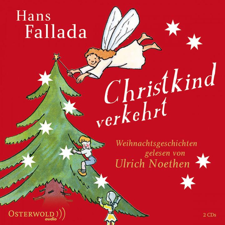 Hans Fallada: Christkind verkehrt: Mattes, Eva/ Noethen,Ulrich