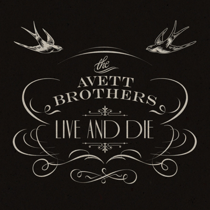 The Avett Brothers - Live And Die Cover