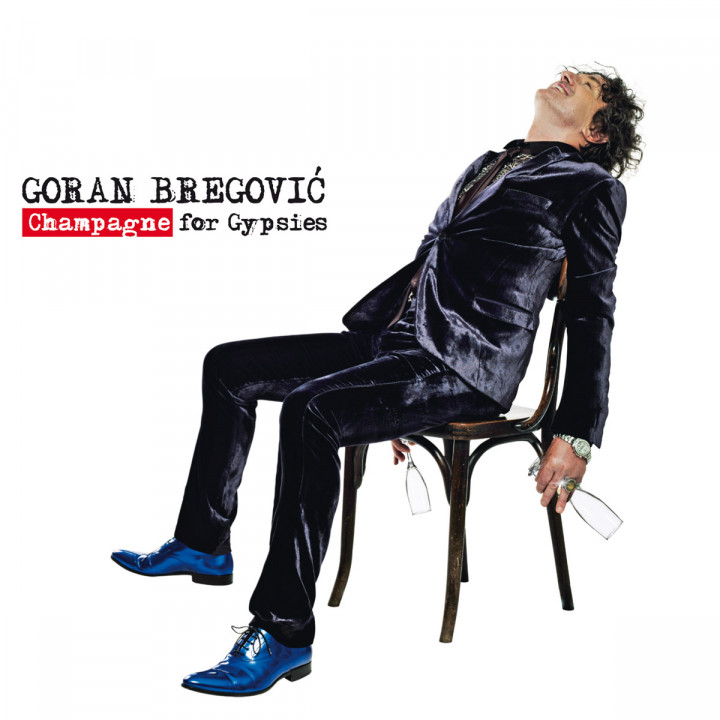 Goran Bregovic Champagne for Gypsies