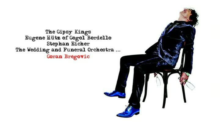 The Goran Bregovic Wedding And Funeral Band -  Champagne For Gypsies