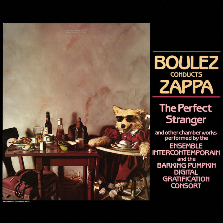 Boulez Conducts Zappa: The Perfect Stranger