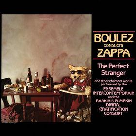 Frank Zappa, Boulez Conducts Zappa: The Perfect Stranger, 00824302386927