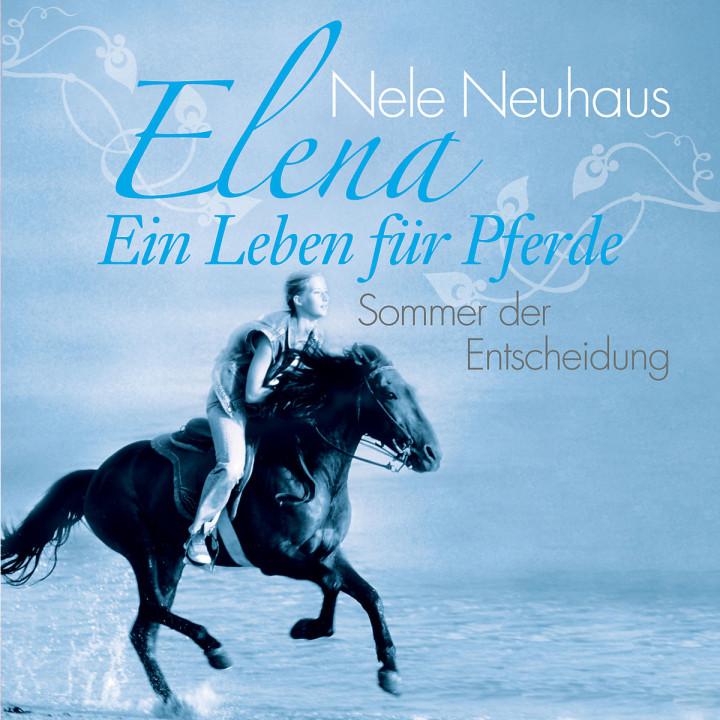 Elena - Sommer der Entscheidung (Bd. 2): Neuhaus, Nele