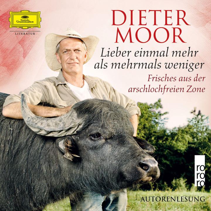 Lieber einmal mehr als mehrmals weniger: Moor,Dieter
