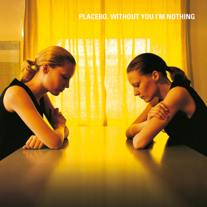 Without You I'm Nothing: Placebo