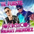 Jose De Rico & Henry Mendez, Te Fuiste, 00000000000000