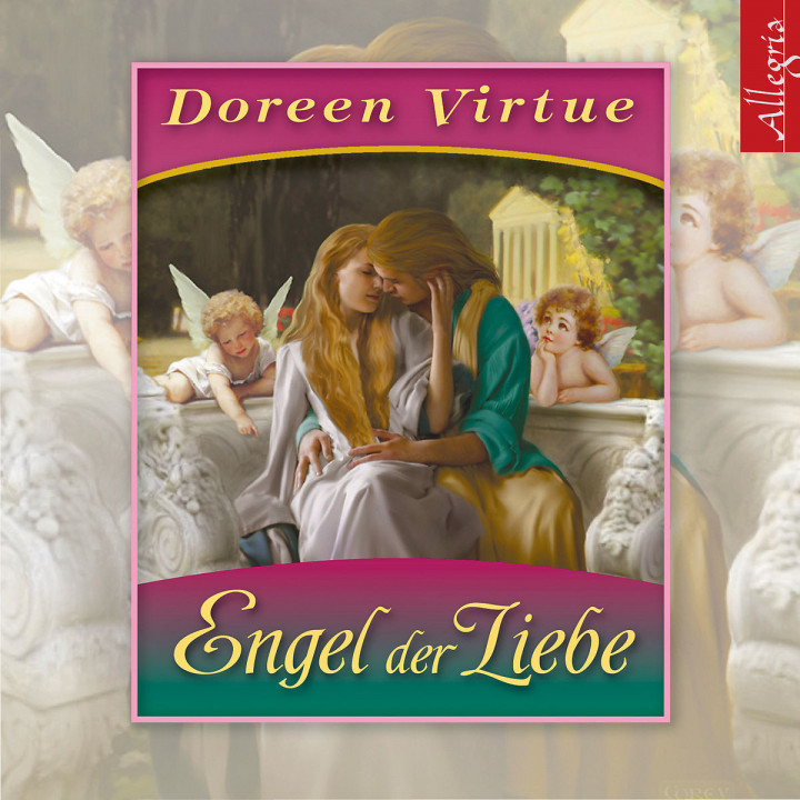 Doreen Virtue: Die Engel der Liebe: Virtue,Doreen/Wienberg,Tanja