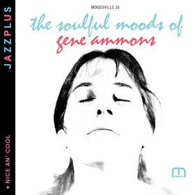 Jazzplus, The Soulful Moods Of Gene Ammons (+ Nice An' Cool), 00600753405024