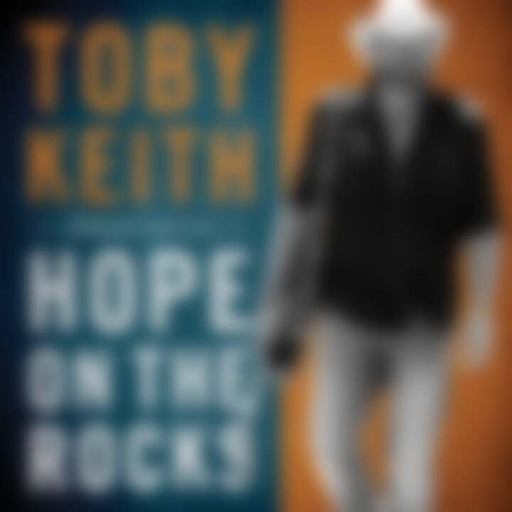 Hope On The Rocks (Deluxe): Keith,Toby