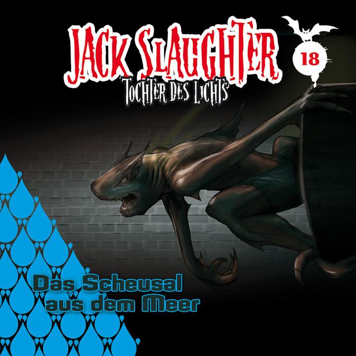18: Das Scheusal aus dem Meer: Jack Slaughter - Tochter des Lichts