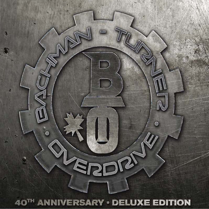 BachmanTurner Overdrive: 40th Anniversary