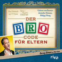 Barney Stinson, Der Bro Code für Eltern (Hörbuch zur TV-Serie: How I met your mother)