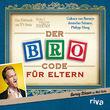 Barney Stinson, Der Bro Code für Eltern (Hörbuch zur TV-Serie: How I met your mother), 09783868832914