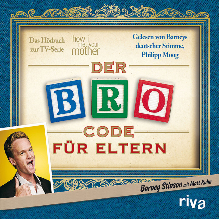 Der Bro Code für Eltern (How I met your mother): Moog,Philipp