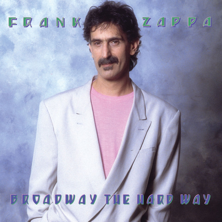 Broadway The Hard Way: Zappa,Frank